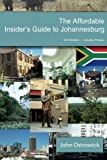 The Affordable Insider's Guide to Johannesburg by John Ostrowick (2015-09-25)