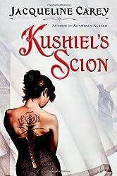 Kushiel's Scion (Kushiel's Legacy) by Jacqueline Carey (2006-06-12)