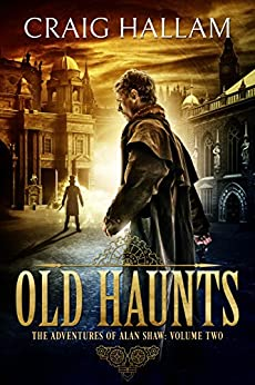 Old Haunts (Adventures of Alan Shaw Book 2) by [Hallam, Craig]