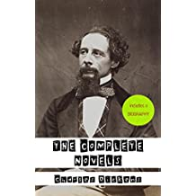 Charles Dickens: A Biography + The Complete Novels