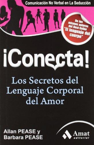 ¡Conecta!: Los secretos del lenguaje corporal en el amor (Amor Y Pareja (amat)) por Allan Pease