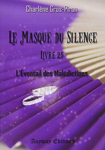 Le Masque du Silence Livre 2.5: L'Éventail des Malédictions