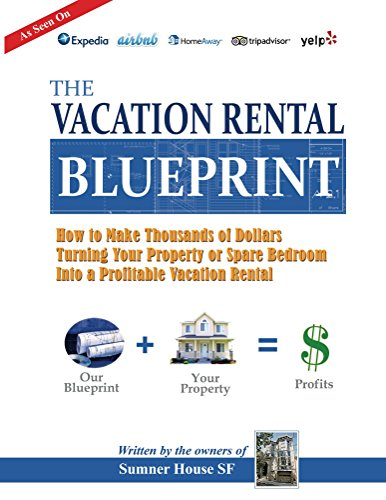 Blueprint for A Successful Vacation Rental (English Edition) por Sumner House SF