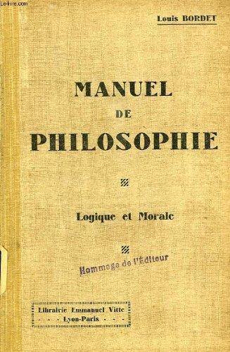 Manuel de philosophie à l'usage des candidats au baccalauréat - Logique et morale - Classes de Philosophie et Mathématiques par Louis BORDET