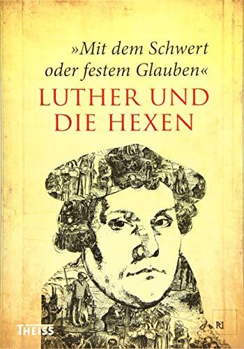 festem Glauben: Luther und die Hexen ()