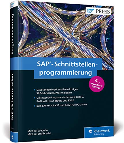 SAP-Schnittstellenprogrammierung: Programmierbeispiele zu RFC, BAPI, ALE, IDoc, OData, ABAP Push Channels und SOAP (SAP PRESS)