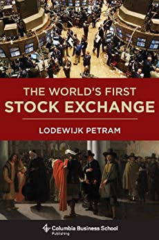 The World's First Stock Exchange (Columbia Business School Publishing) by [Petram, Lodewijk]