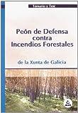 Peon de defensa contra incendios forestales. Temario y test. Xunta de galicia.