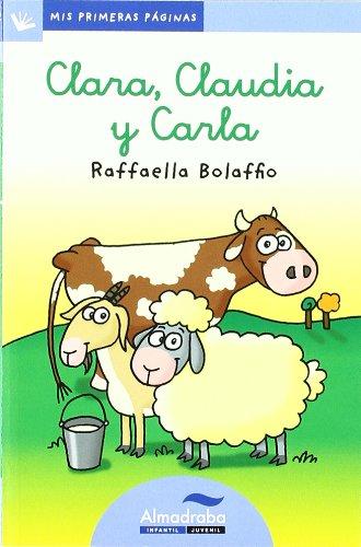 Clara, Claudia Y Carla -Lc- (Mis Primeras Páginas)