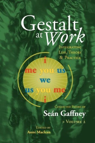 Gestalt at Work: Integrating Life, Theory and Practice, Vol. 2 by Gaffney, Se¨¢n (2011) Paperback
