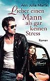 'Lieber einen Mann als gar keinen Stress' von Ann Julia Martin