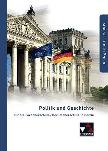 Politik und Geschichte FOS/BOS Berlin: für die Fachoberschule / Berufsoberschule in Berlin