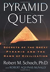 Pyramid Quest: Secrets of the Great Pyramid and the Dawn of Civilization by Robert M. Schoch (2005-06-02)