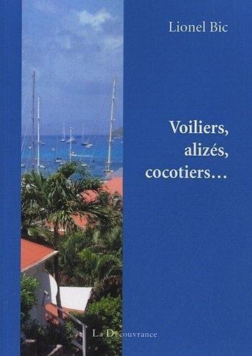 Voilier, alizés, cocotiers... par Lionel Bic