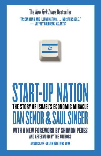 Start-up Nation: The Story of Israel's Economic Miracle by Senor, Dan, Singer, Saul (2011) Paperback