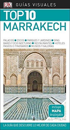 Guía Visual Top 10 Marrakech: La guía que descubre lo mejor de cada ciudad (GUIAS TOP10) por Varios autores