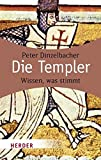 Die Templer: Wissen, was stimmt (HERDER spektrum) - Peter Dinzelbacher