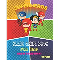 """SUPERHEROS BLANK COMIC BOOK FOR KIDS: Create Your Own Comics With This Comic Book Journal Notebook, over 120 Pages Large Big 8.5"""" x 11"""" Cartoon / ... (Super Hero Comics): No Speech Bubbles"""