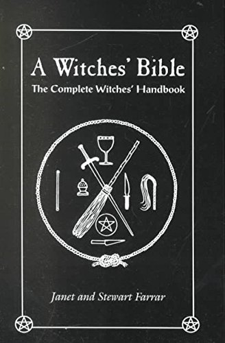 [The Witches' Bible: The Complete Witches' Handbook] (By: Janet Farrar) [published: January, 1997]