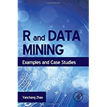 R and Data Mining: Examples and Case Studies by Yanchang Zhao (2013-01-31)