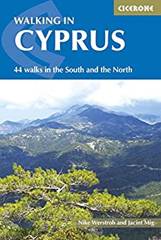 Walking in Cyprus: 44 walks in the South and the North (International Walking) by [Werstroh, Nike, Mig, Jacint]