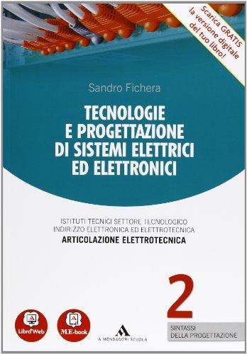 Tecnologie e progettazione di sistemi elettrici ed elettronici - Volume 2 - Sintassi della progettazione. Con Me book e Contenuti Digitali Integrativi online