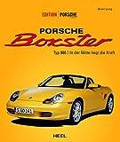Edition Porsche Fahrer: Porsche Boxster Typ 986: In der Mitte liegt die Kraft