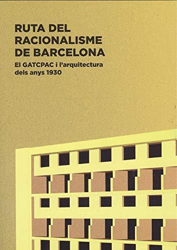 Ruta del racionalisme barcelona. el gatcpac i l'arquitectura dels anys 1930