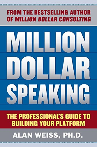 million-dollar-speaking-the-professionals-guide-to-building-your-platform-by-alan-weiss-1-oct-2010-p