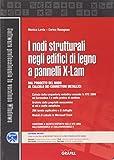 I nodi strutturali negli edifici di legno a pannelli X-LAM. Con Contenuto digitale per download e accesso on line