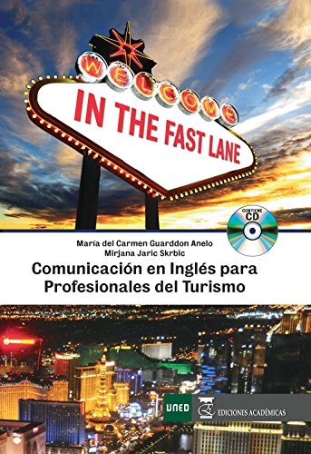 IN THE FAST LANE. COMUNICACIÓN EN INGLÉS PARA PROFESIONALES DE TURISMO