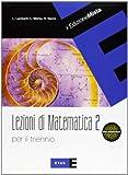 Lezioni di matematica per il triennio. Per le Scuole superiori. Con espansione online: Quaderno: 2