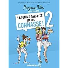 Margaux Motin rencontre la femme parfaite est une connasse !, Tome 2 :