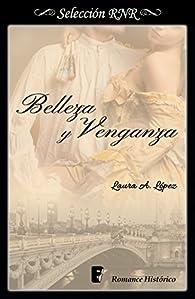 Belleza y venganza par  Laura A. López