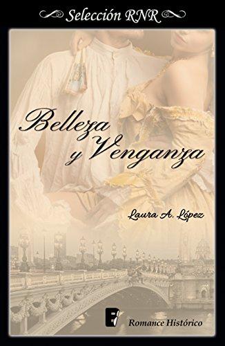 Belleza y venganza (Rosa blanca 2) de [López, Laura A.]