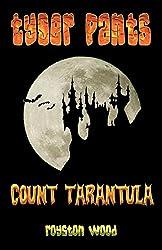 Tyger Pants - Count Tarantula