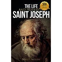 The Life and Prayers of Saint Joseph (English Edition)