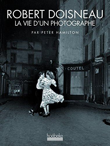 [PDF] Téléchargement gratuit Livres Robert Doisneau: La vie d'un photographe