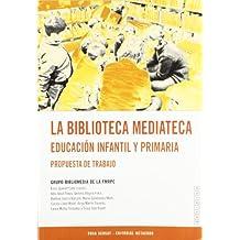 La biblioteca mediateca. Educación infantil y primaria: Propuesta de trabajo (Dosieres) - 9788480633147