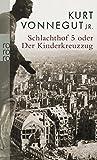 Schlachthof 5: oder Der Kinderkreuzzug - Kurt Vonnegut jr.
