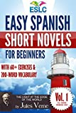 Easy Spanish Short Novels for Beginners With 60+ Exercises & 200-Word Vocabulary (Learn Spanish): Jules Verne's 'The Light at the Edge of the World' (ESLC ... Workbook Series nº 1) (Spanish Edition)