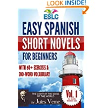 Easy Spanish Short Novels for Beginners With 60+ Exercises & 200-Word Vocabulary (Learn Spanish): Jules Verne's The Light at the Edge of the World (ESLC Reading Workbook Series nº 1) (Spanish Edition)