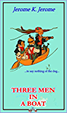 Three Men in a Boat  (With original illustrations of the 1889)