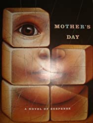 Mother's Day: A Novel of Suspense (A Thomas Dunne Book)