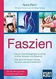 Faszien. Kompakt-Ratgeber. Warum unser Bindegewebe so wichtig für Knie, Schultern und Rücken ist / Was Sie für Ihr Faszien-Training brauchen und wie ... und drei wirkungsvollen Übungsprogrammen