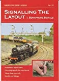 A5 Peco Shows You How Booklet:- Signalling The Layout 1 - Semaphore Signals