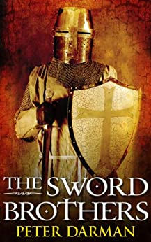 The Sword Brothers (Crusader Chronicles Book 1) by [Darman, Peter]