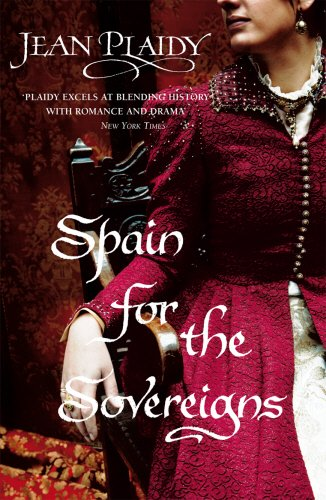 Spain For The Sovereigns (Isabella & Ferdinand Trilogy)