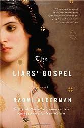The Liars' Gospel: A Novel by Naomi Alderman (2014-04-08)
