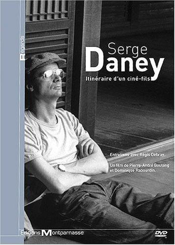 Serge Daney : Itinéraire du Ciné Fils